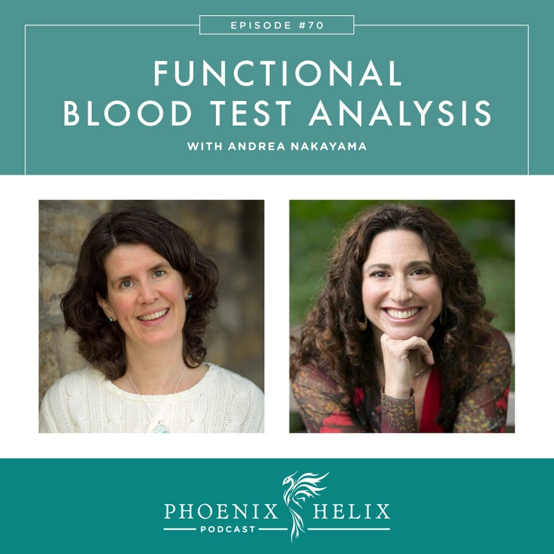 Functional Blood Test Analysis with Andrea Nakayama | Phoenix Helix Podcast