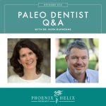Episode 72: Paleo Dentist Q&A with Dr. Mark Burhenne