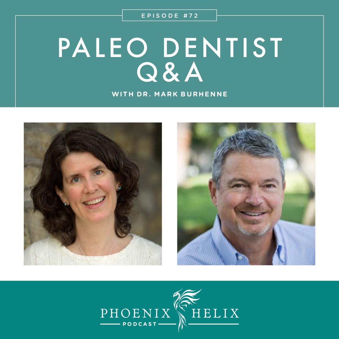 Paleo Dentist Q&A with Dr. Mark Burhenne | Phoenix Helix Podcast