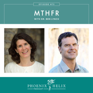 Episode 73: MTHFR with Dr. Ben Lynch
