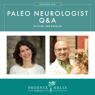Episode 75: Paleo Neurologist Q&A with Dr. Ken Sharlin