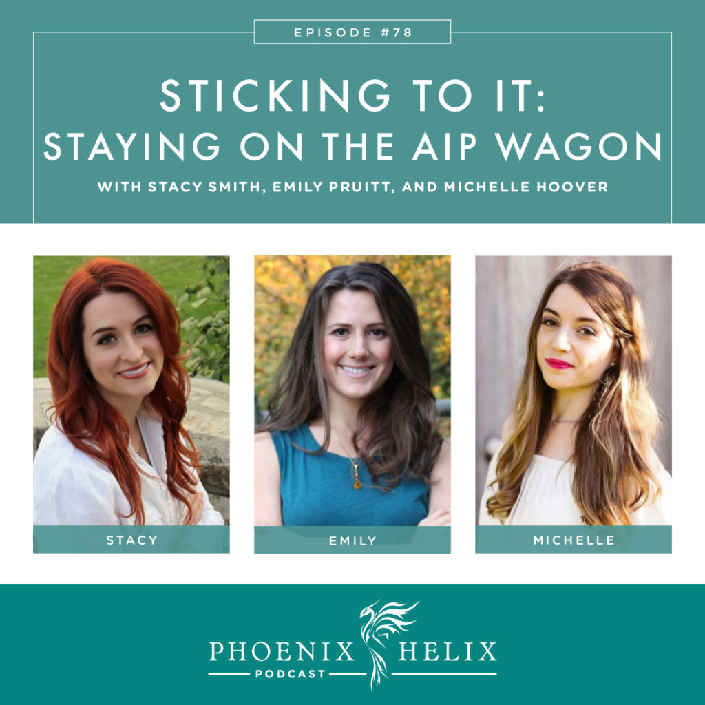 Sticking To It - Staying ON the Paleo AIP Wagon | Phoenix Helix Podcast