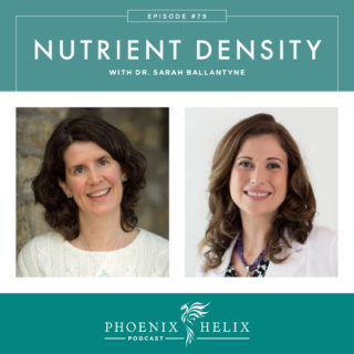 Episode 79: Nutrient Density with Dr. Sarah Ballantyne