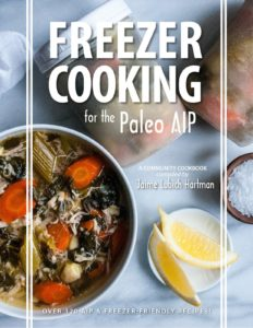 Freezer Cooking for the Paleo AIP E-Cookbook