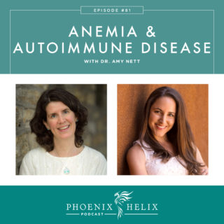 Episode 81: Anemia and Autoimmune Disease with Dr. Amy Nett