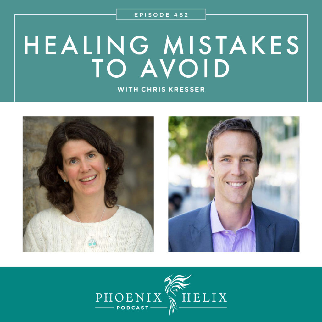 Healing Mistakes to Avoid with Chris Kresser | Phoenix Helix Podcast