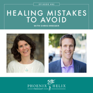 Episode 82: Healing Mistakes to Avoid with Chris Kresser