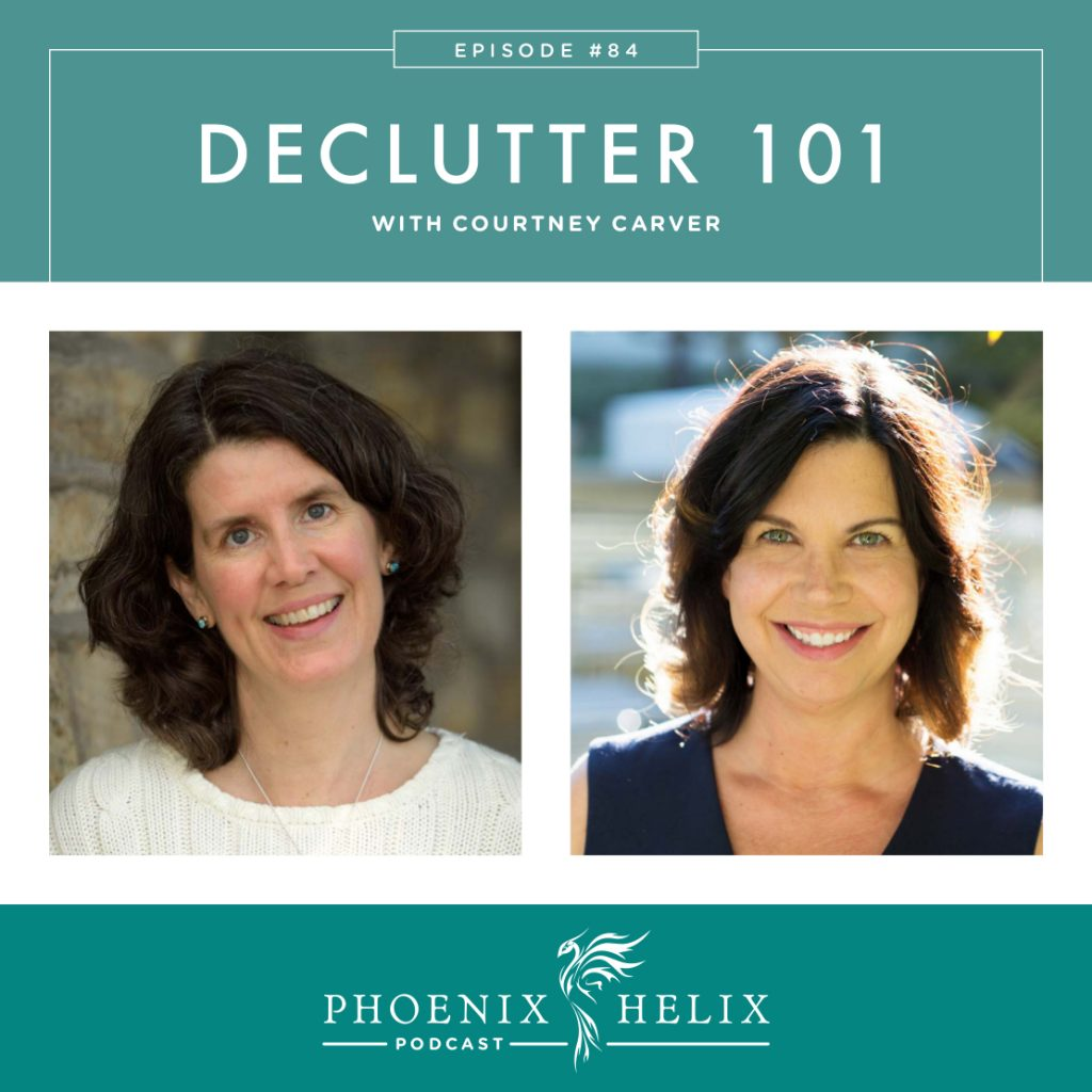 Declutter 101 with Courtney Carver | Phoenix Helix Podcast