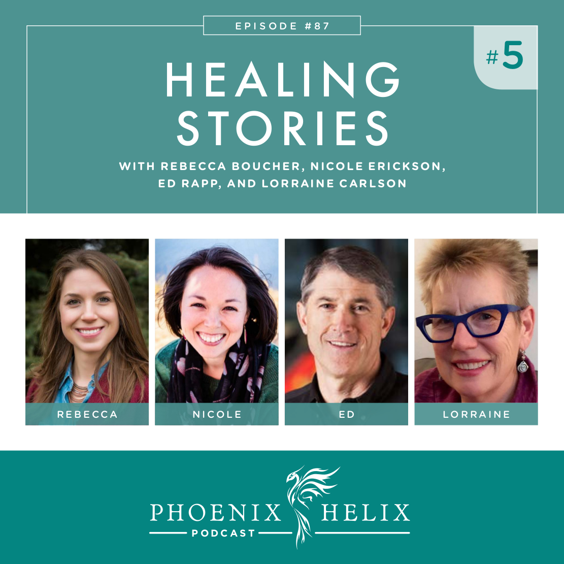 Healing Stories 5 | Phoenix Helix Podcast (Lichen Sclerosus, Ulcerative Colitis, Rheumatoid Arthritis, and ALS)