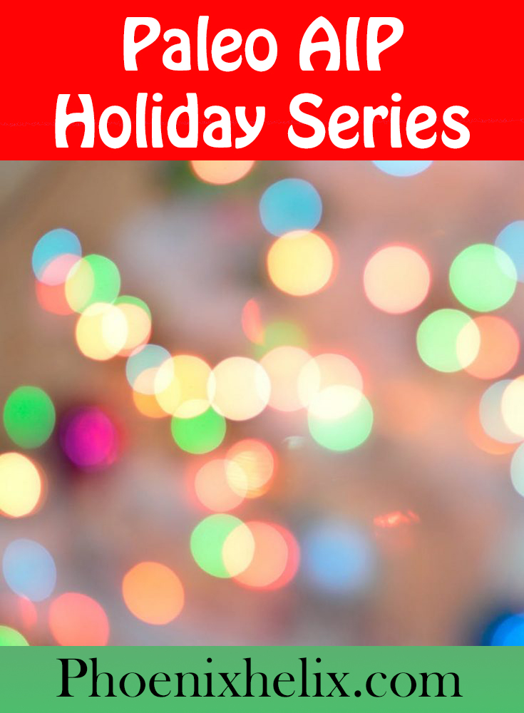Paleo AIP Holiday Series | Phoenix Helix