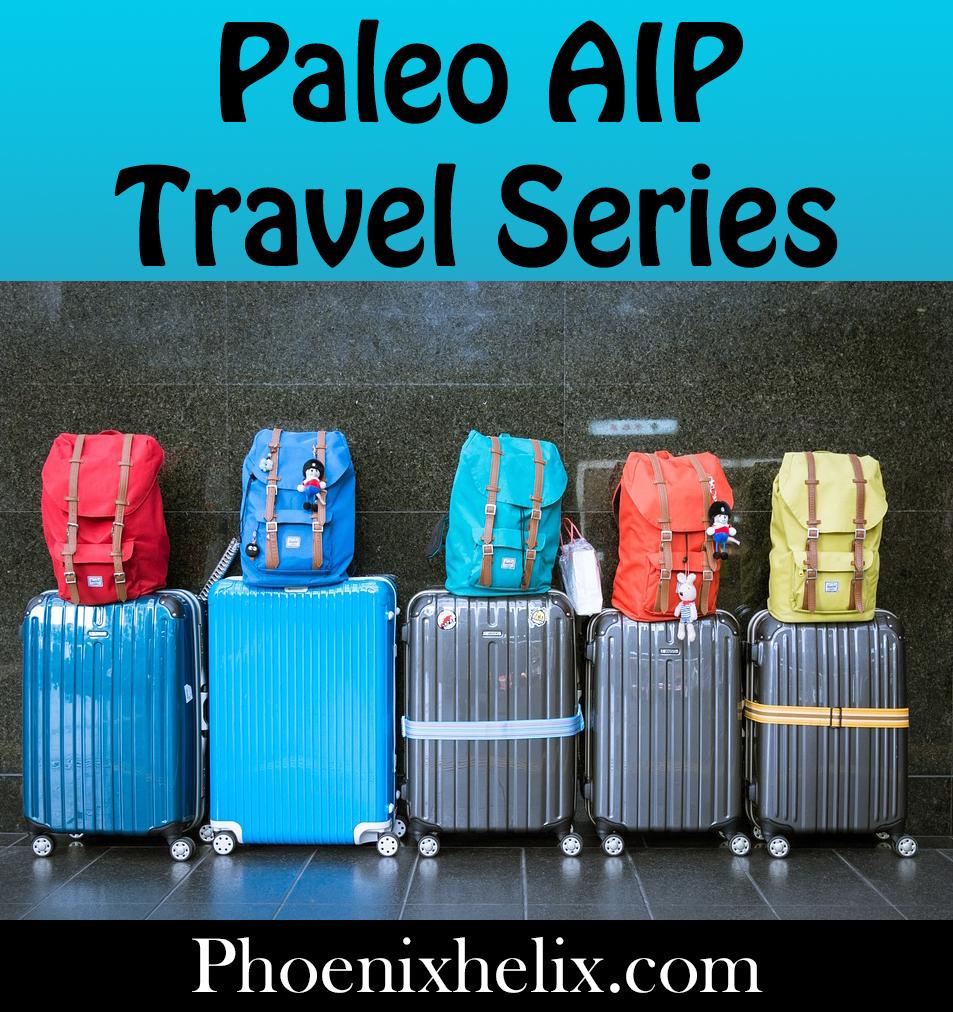 Paleo AIP Travel Series | Phoenix Helix