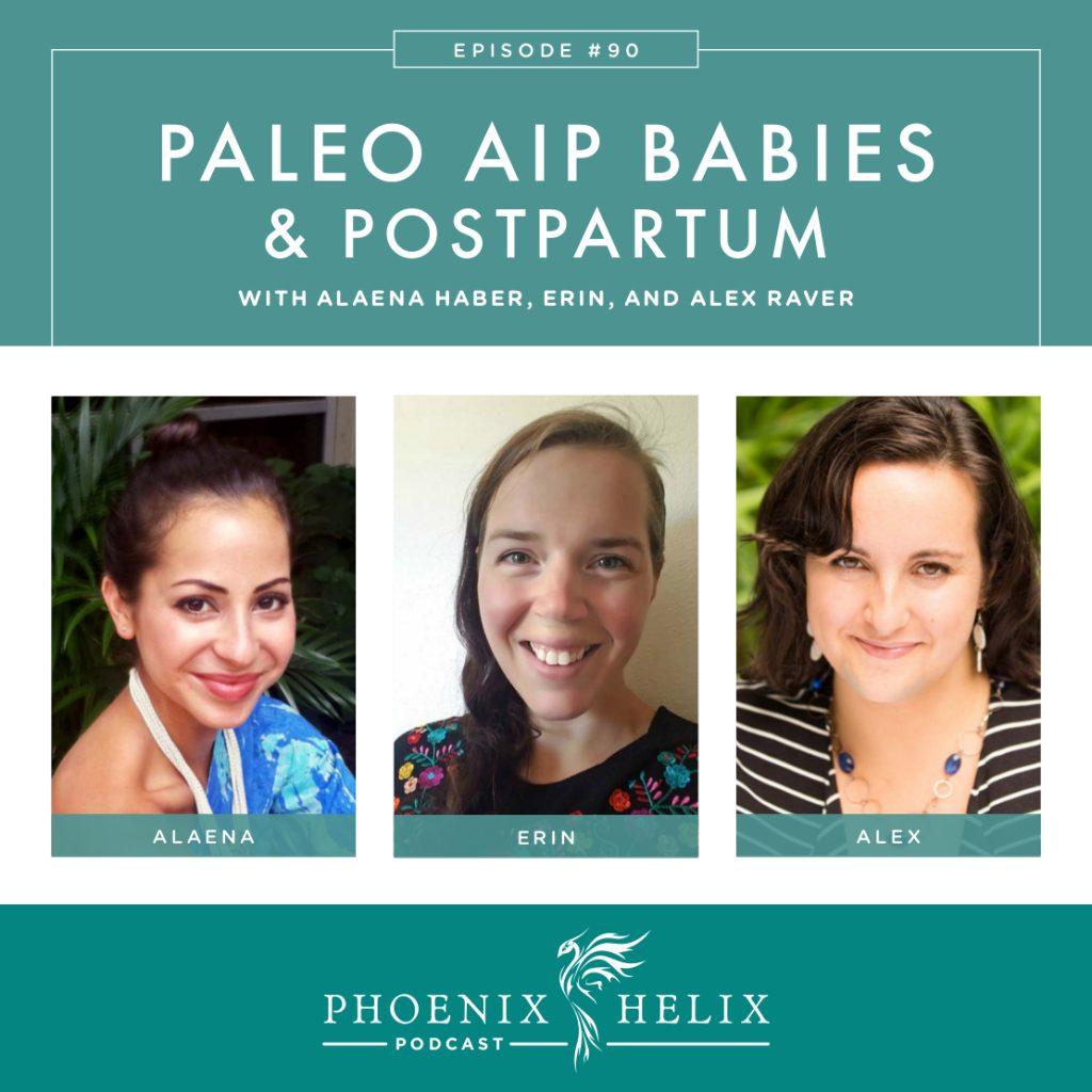Paleo AIP Babies & Postpartum | Phoenix Helix Podcast