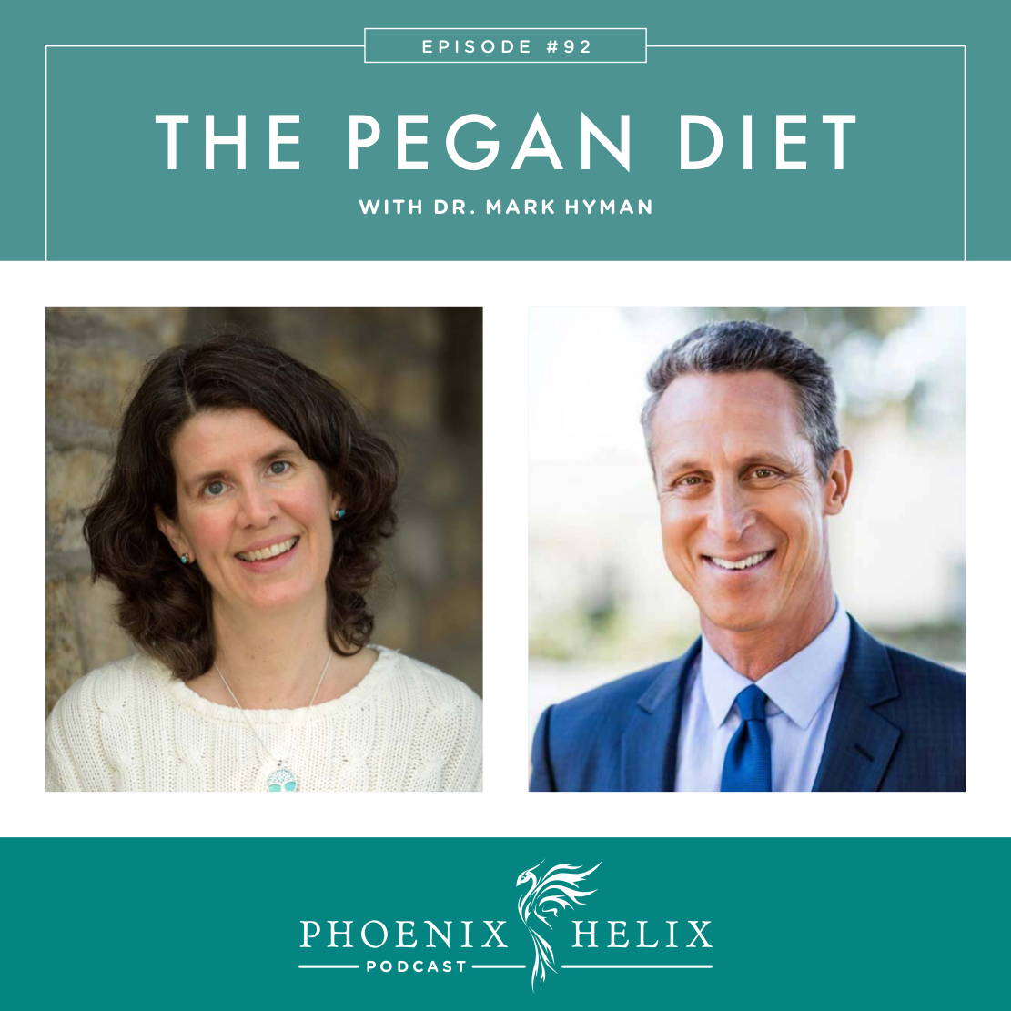 The Pegan Diet with Dr Mark Hyman | Phoenix Helix Podcast