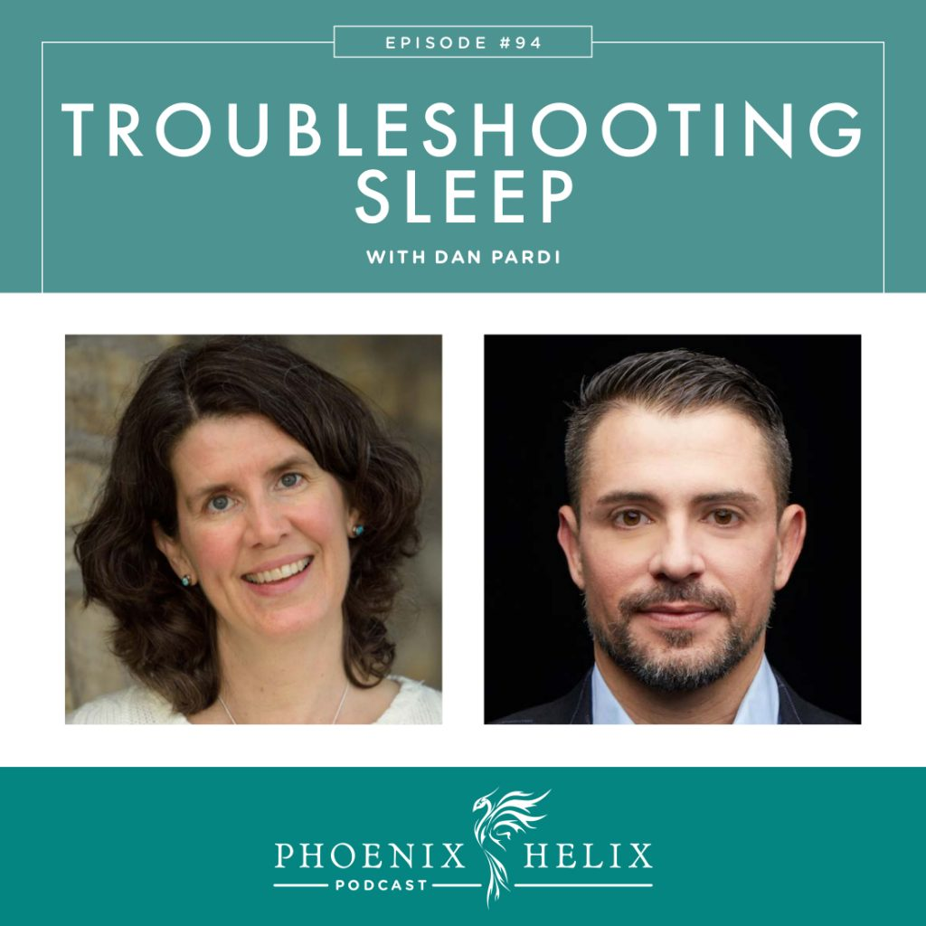 Troubleshooting Sleep with Dan Pardi | Phoenix Helix Podcast