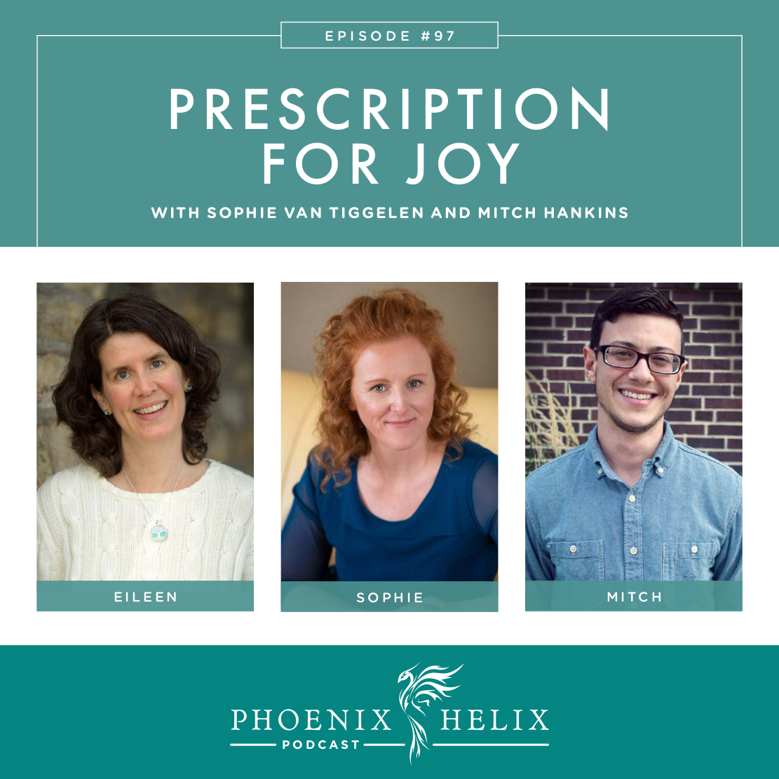 Prescription for Joy | Phoenix Helix Podcast