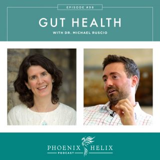 Episode 98: Gut Health with Dr. Michael Ruscio