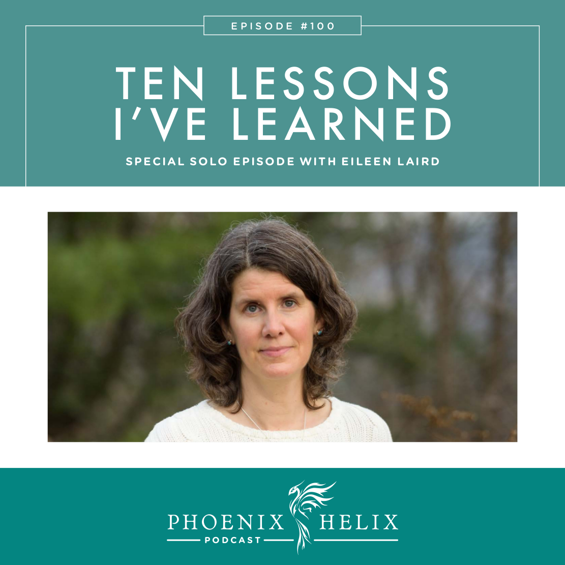 Ten Lessons I've Learned About Life with Autoimmune Disease | Phoenix Helix Podcast