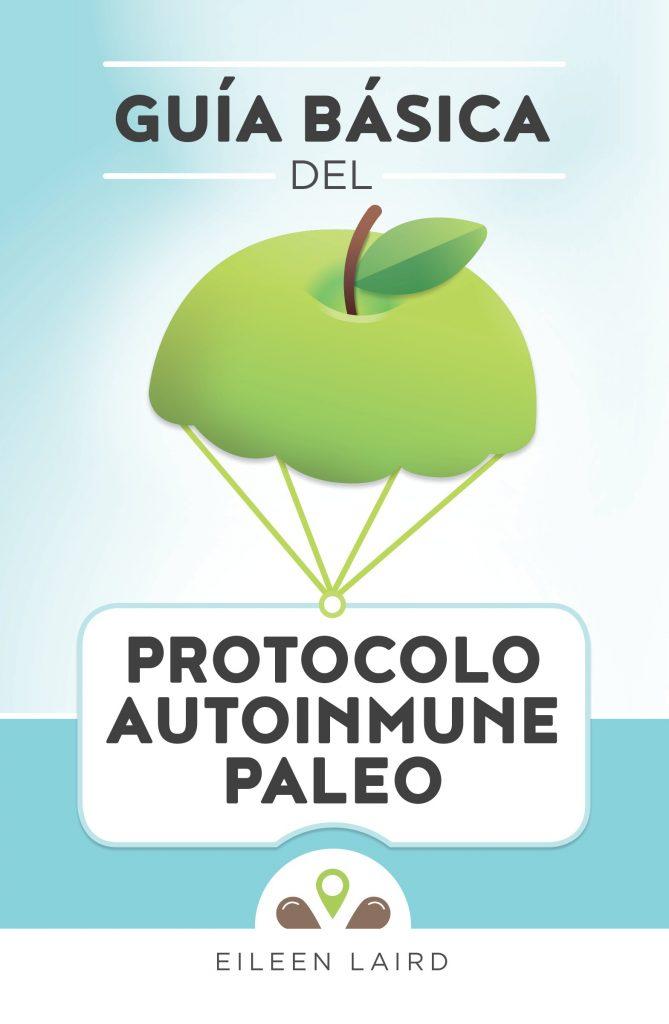 ¡La Guía básica del protocolo autoinmune paleo está disponible en español!