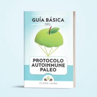 ¡La Guía básica del protocolo autoinmune paleo disponible en español!