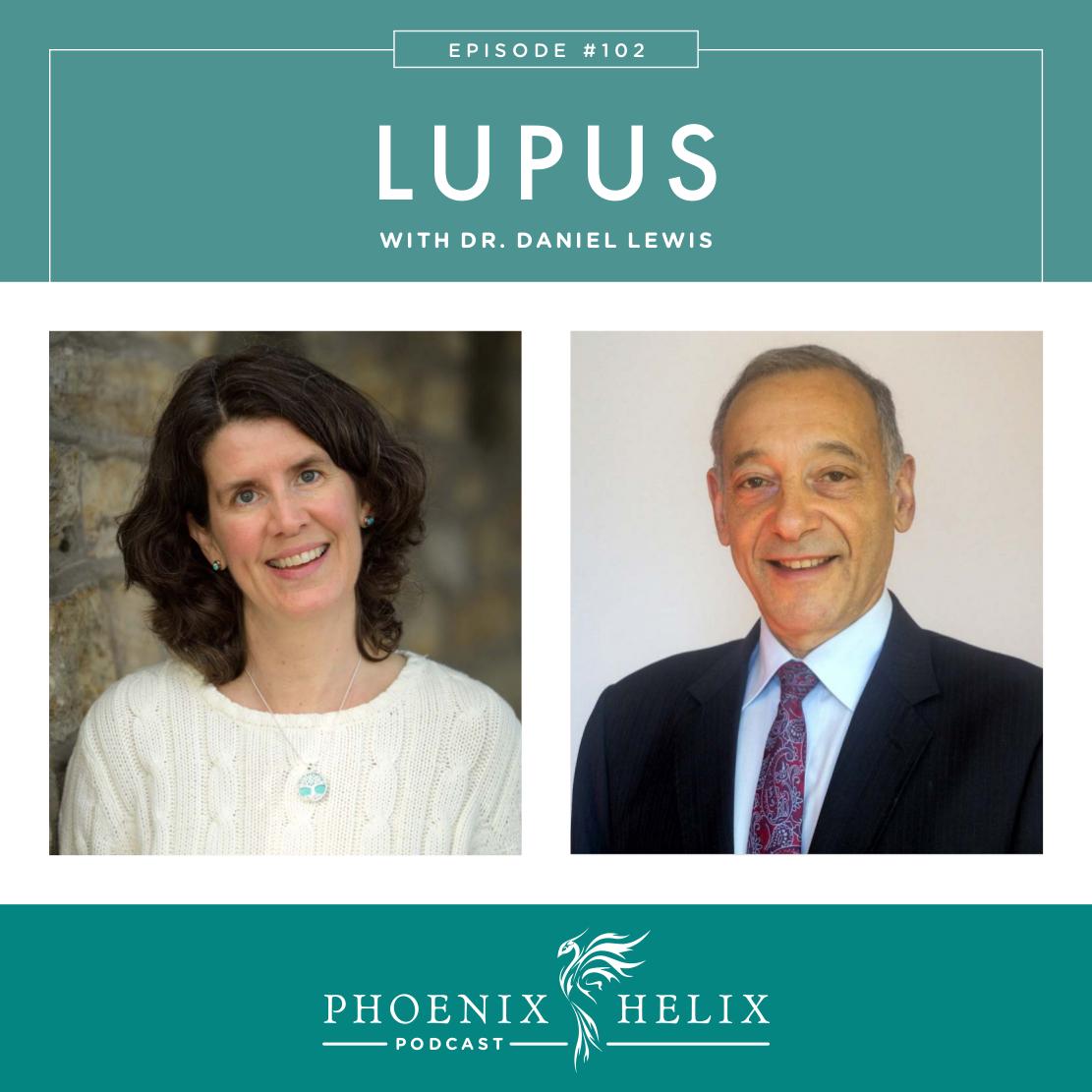 Lupus with Dr. Daniel Lewis | Phoenix Helix Podcast