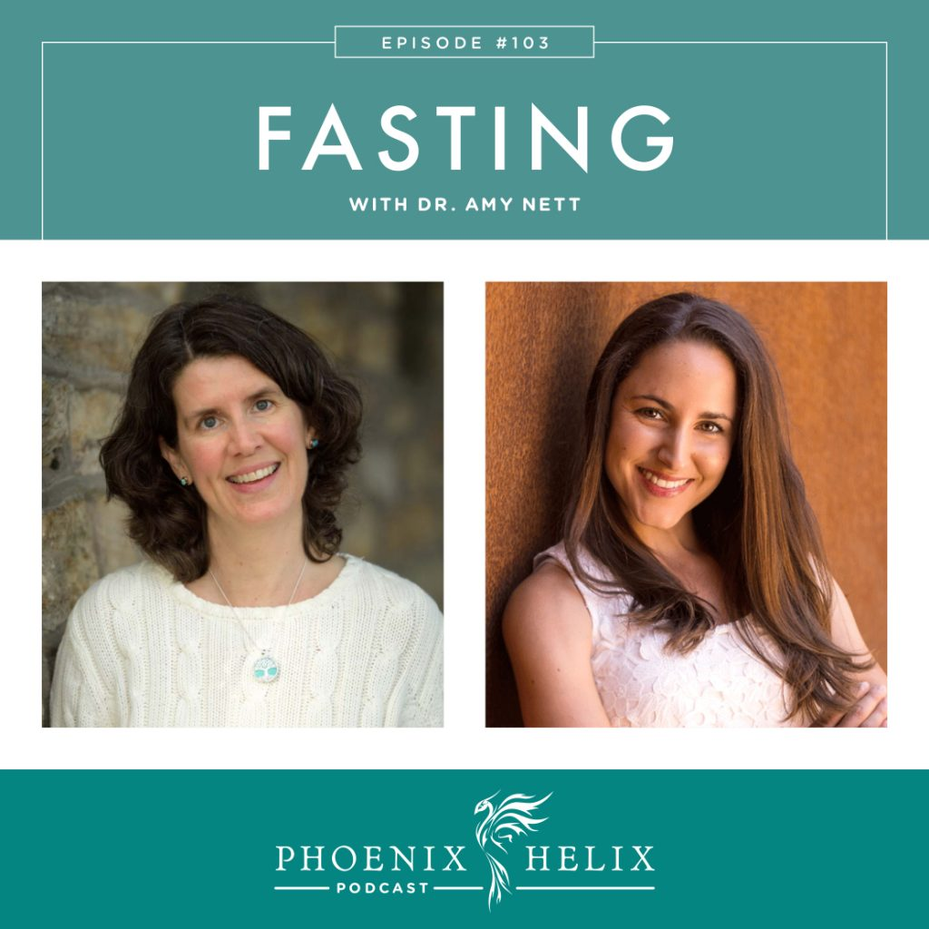 Fasting with Dr. Amy Nett | Phoenix Helix Podcast