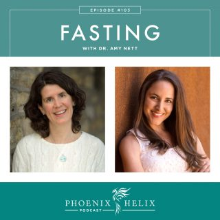 Episode 103: Fasting with Dr. Amy Nett