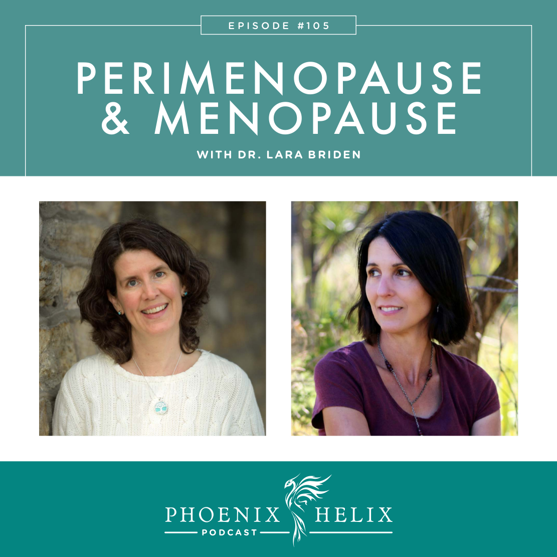 Perimenopause & Menopause with Dr. Lara Briden | Phoenix Helix Podcast