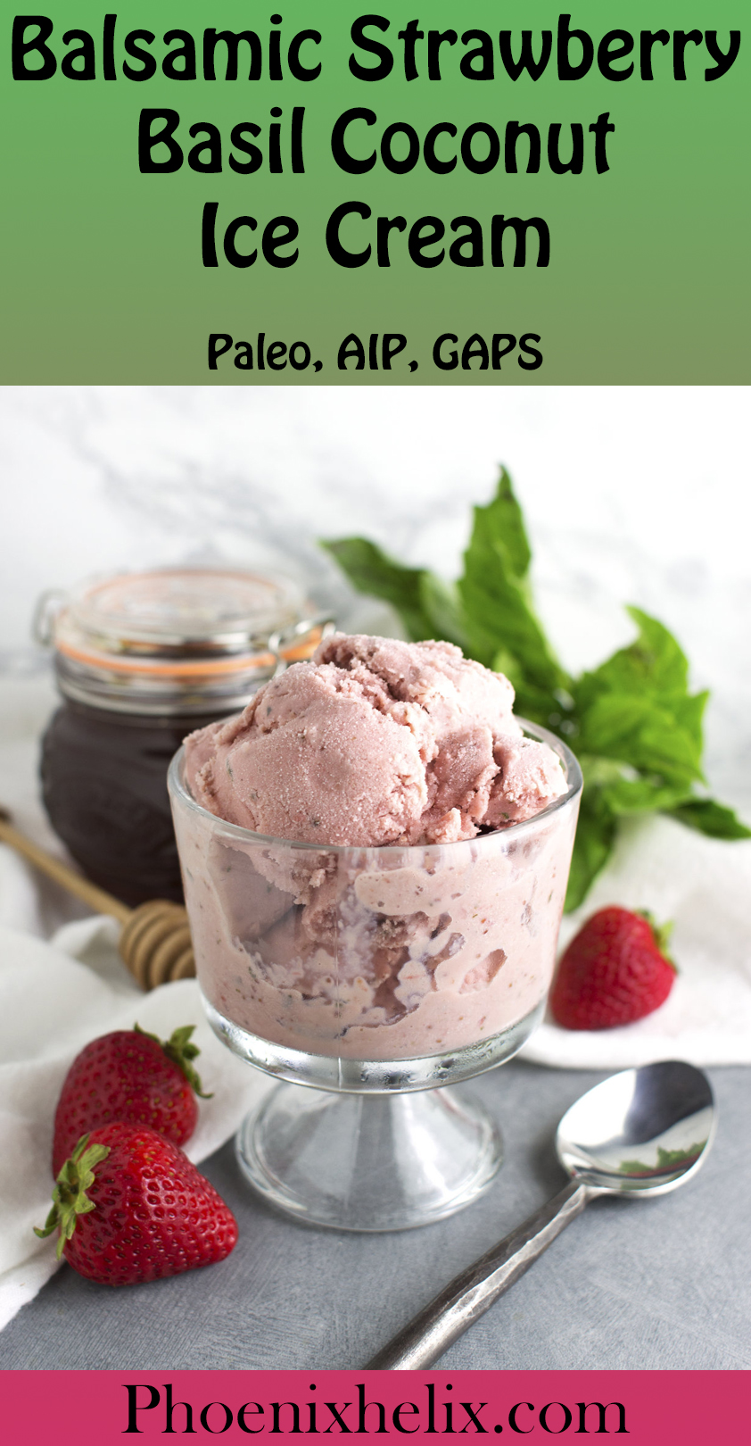 Balsamic Strawberry Basil Coconut Ice Cream | Phoenix Helix