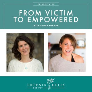 Episode 106: From Victim to Empowered with Sarah Kolman