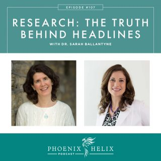 Episode 107: Research – The Truth Behind the Headlines with Dr. Sarah Ballantyne