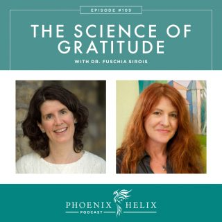 Episode 109: The Science of Gratitude with Dr. Fuschia Sirois