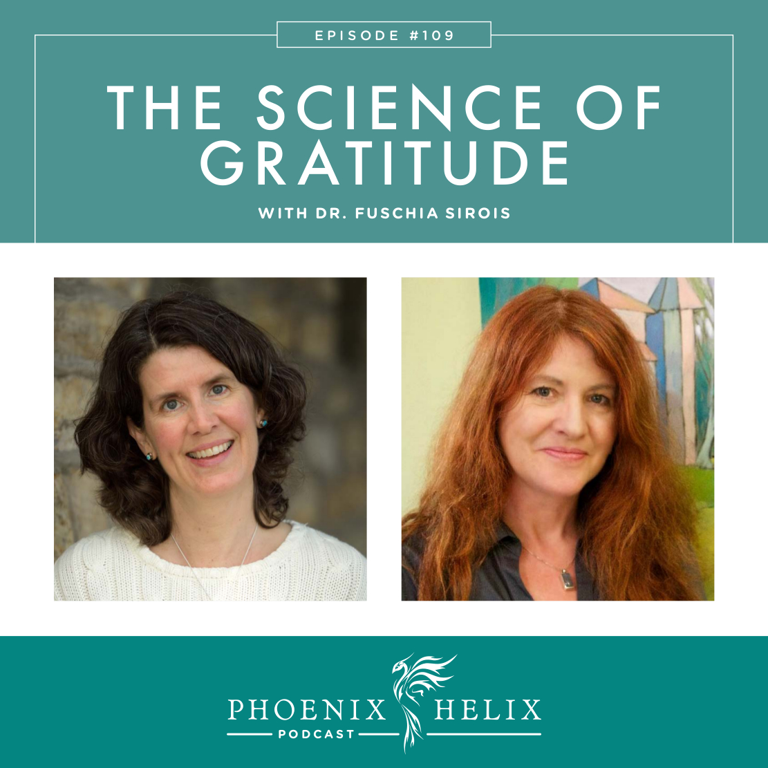 The Science of Gratitude with Dr. Fuschia Sirois | Phoenix Helix Podcast