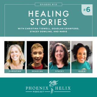 Episode 113: Healing Stories 6