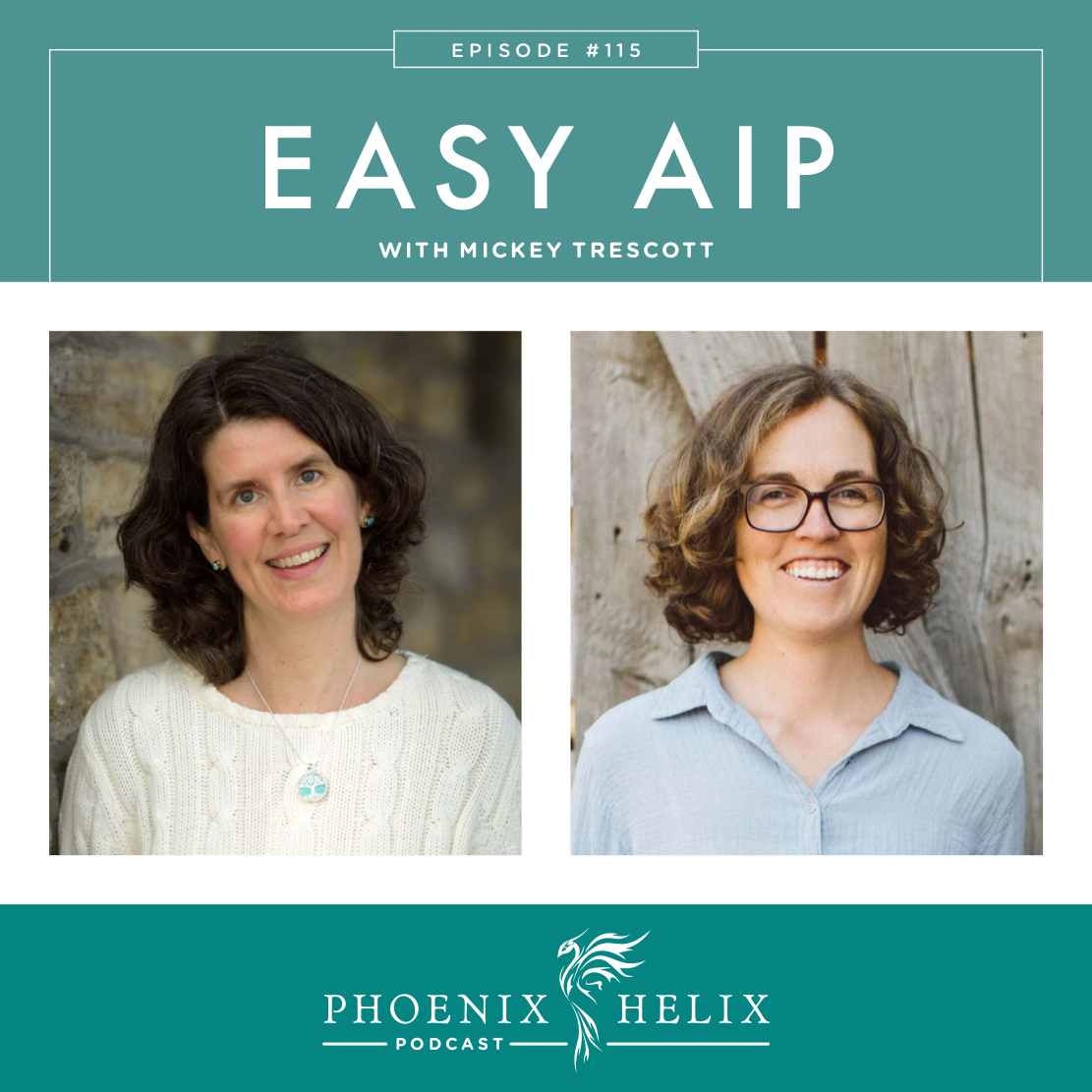 Easy AIP with Mickey Trescott | Phoenix Helix Podcast
