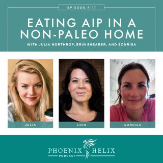 Episode 117: Eating AIP in a Non-Paleo Home