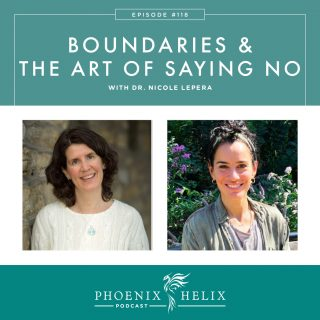 Episode 118: Boundaries and the Art of Saying No with Dr. Nicole LePera