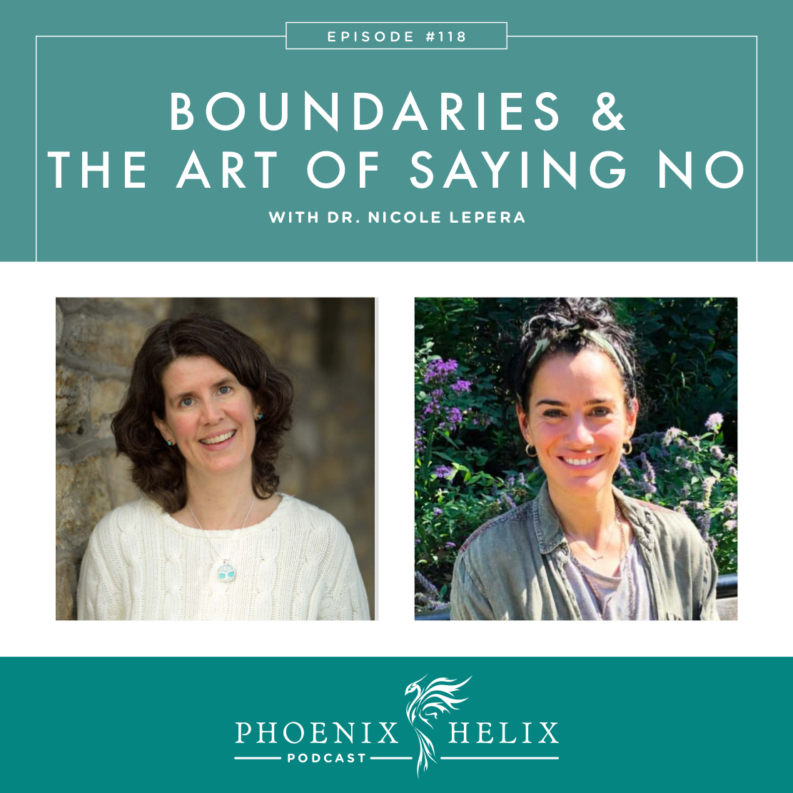Boundaries and the Art of Saying No with Dr. Nicole LePera | Phoenix Helix Podcast