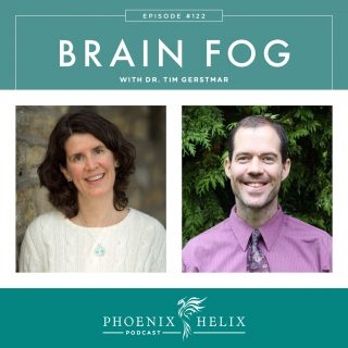 Phoenix Helix Podcast Episode 122: Brain Fog with Dr. Tim Gerstmar | Phoenix Helix