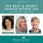 The Best & Worst Things People Say | Phoenix Helix