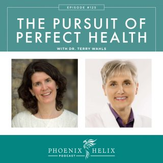 Episode 125: The Pursuit of Perfect Health with Dr. Terry Wahls