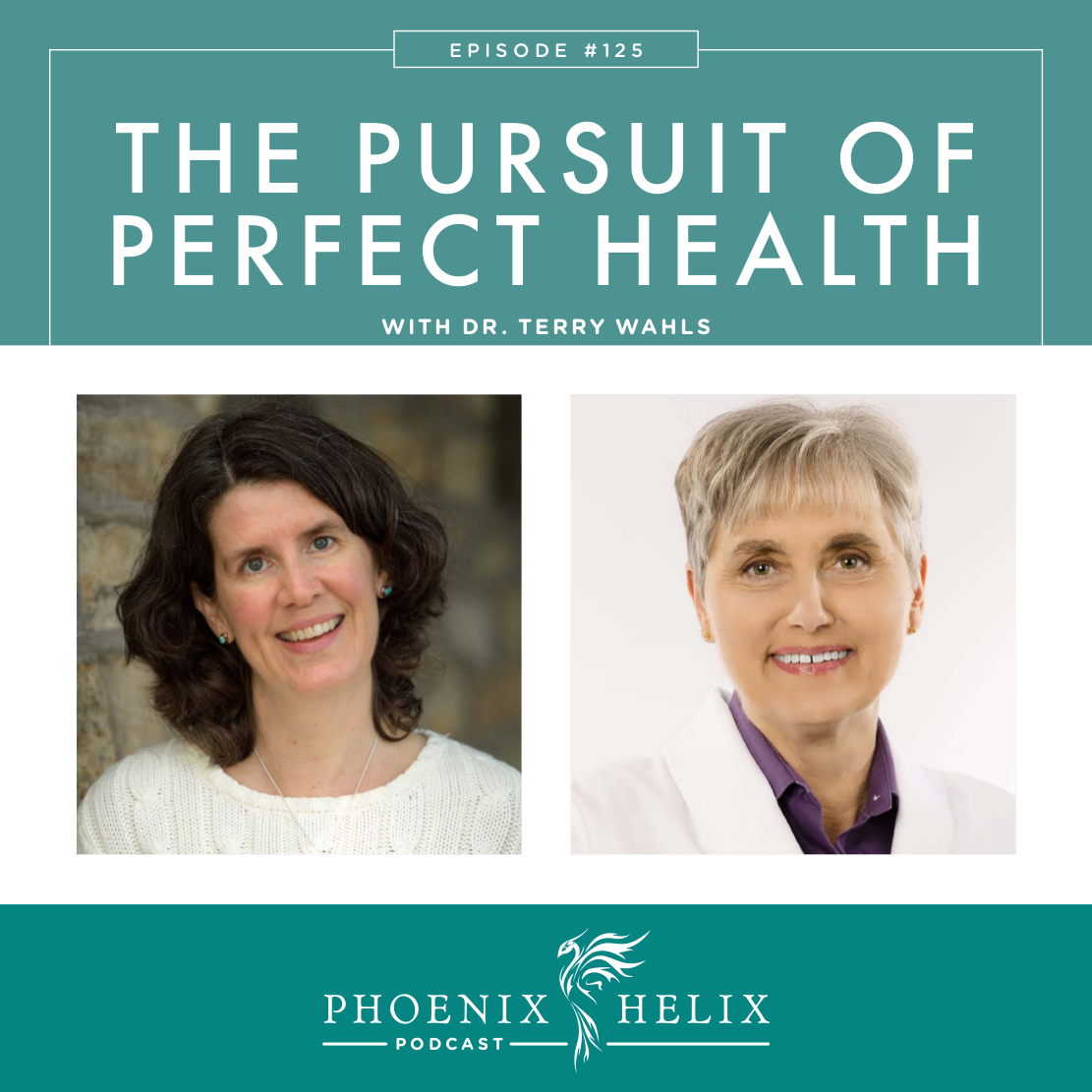 The Pursuit of Perfect Health with Dr. Terry Wahls | Phoenix Helix Podcast