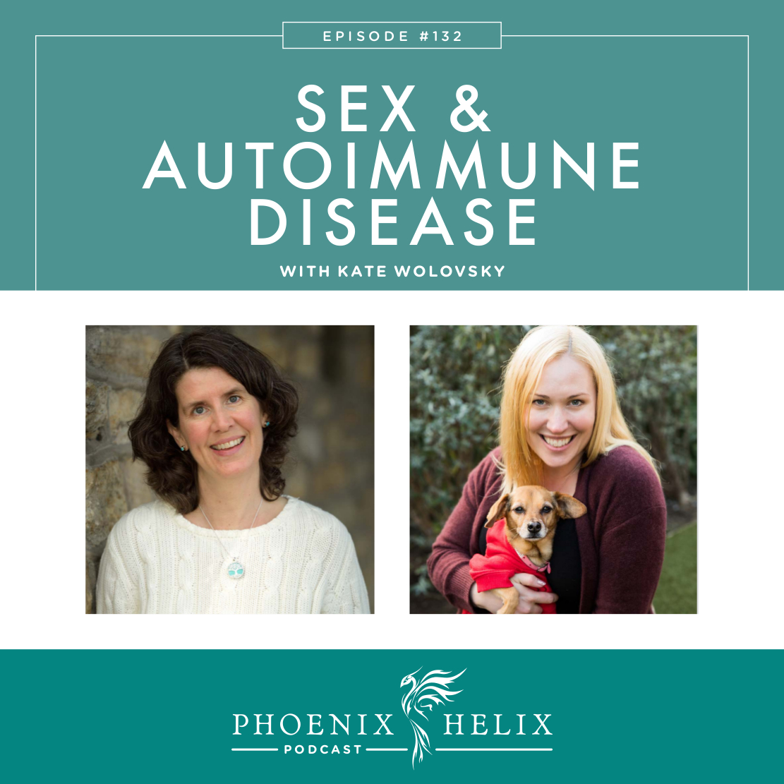 Sex and Autoimmune Disease with Kate Wolovsky | Phoenix Helix Podcast