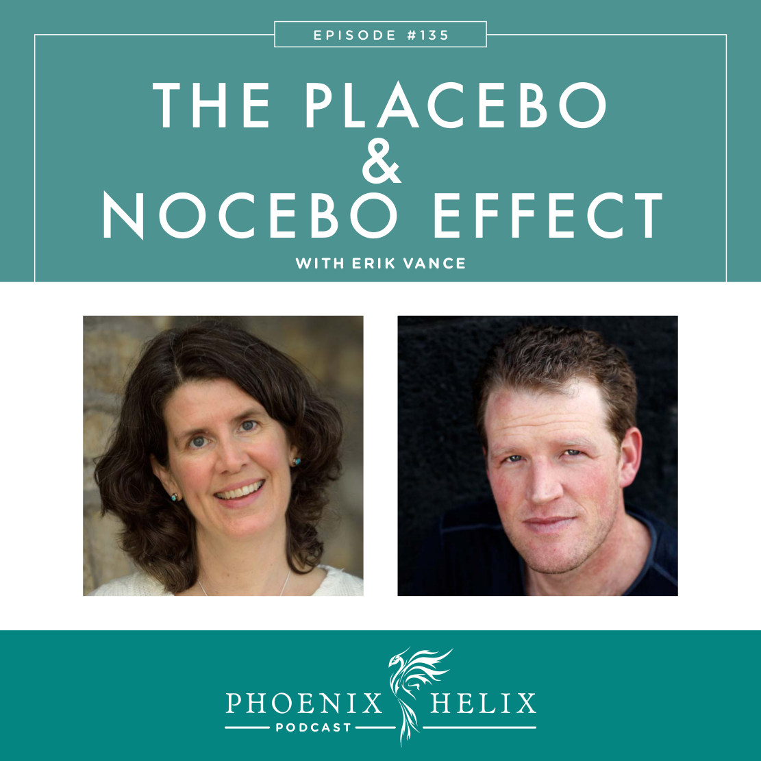 The Placebo and Nocebo Effect with Erik Vance | Phoenix Helix Podcast