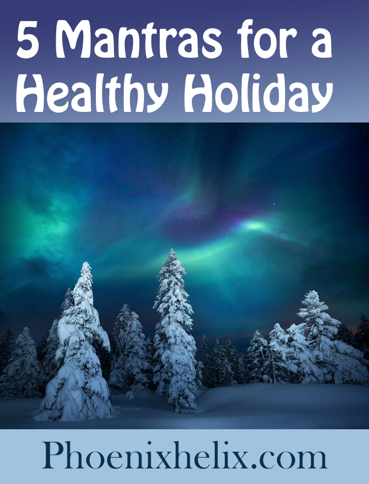 5 Mantras for a Healthy Holiday | Phoenix Helix
