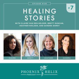 Episode 139: Healing Stories 7 | Phoenix Helix Podcast