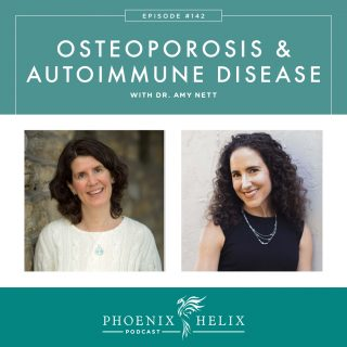 Episode 142: Osteoporosis & Autoimmune Disease with Dr. Amy Nett