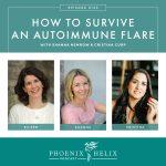 How to Survive an Autoimmune Flare | Phoenix Helix Podcast