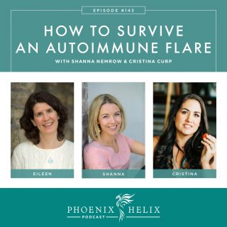 How to Survive an Autoimmune Flare | Phoenix Helix Podcast