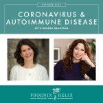 Coronavirus & Autoimmune Disease with Andrea Nakayama | Phoenix Helix Podcast