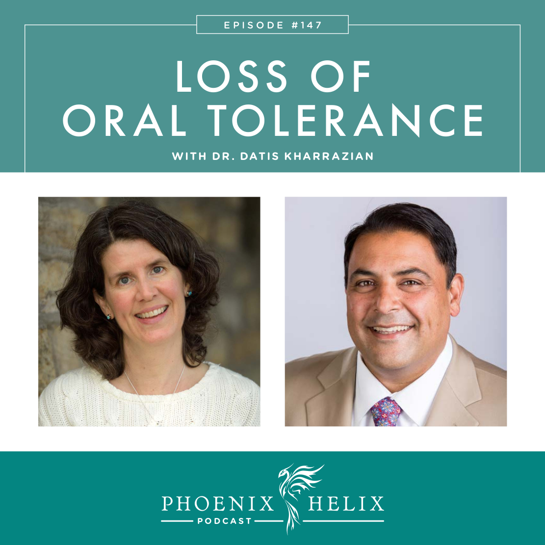 Loss of Oral Tolerance with Dr. Datis Kharrazian | Phoenix Helix Podcast